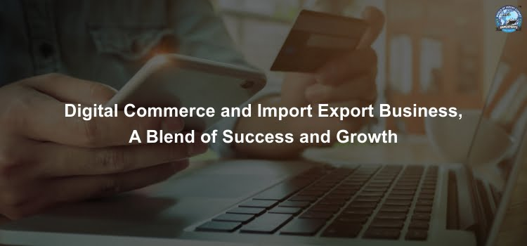 Digital Commerce and Import Export Business