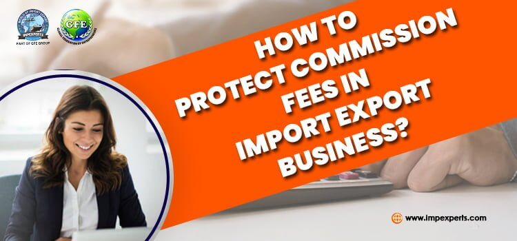 Protect commission fron Import Export Agent